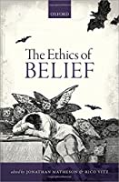 The Ethics of Belief by Unknown(2014-10-21)