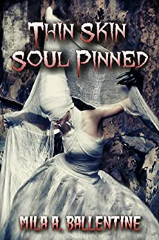 Thin Skin Soul Pinned (Pinned Series Book 1) by [Ballentine, Mila A.]