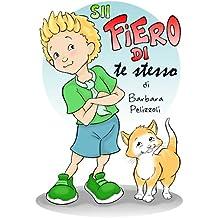 Sii fiero di te stesso (Italian Edition)