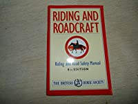 Riding and Roadcraft: Riding and Road Safety Manual