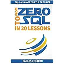 From Zero to SQL in 20 Lessons: SQL Language for the Beginner