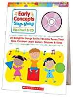 Early Concepts Sing-Along Flip Chart & CD: 25 Delightful Songs Set to Favorite Tunes That Help Children Learn Colors, Shapes & Sizes; Grades PreK-1