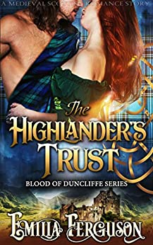 The Highlander's Trust (Blood of Duncliffe Series) (A Medieval Scottish Romance Story) by [Ferguson, Emilia]