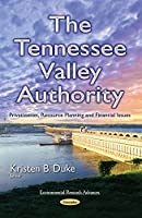 The Tennessee Valley Authority: Privatization, Resource Planning and Financial Issues (Environmental Research Advance)