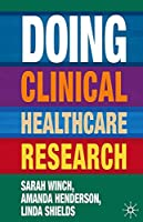 Doing Clinical Healthcare Research: A Survival Guide