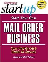 Start Your Own Mail Order Business (Entrepreneur Magazine's Start Up)