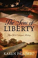 The Sons of Liberty: Men Who Changed History