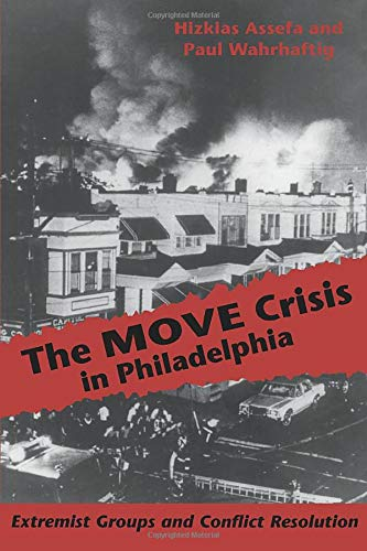 Download The Move Crisis in Philadelphia: Extremist Groups and Conflict Resolution 0822954303