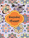 Ramadan Planner: Great Tool to Optimally Organize the days of Ramadan. With Menu Planner, Quran Reading Program, Goals, 24 hours Agenda + Ramadan Activity Logbook and more size 8.5 X 11 108 pages