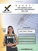 Excet Art Sample Test All-level-secondary 005, 006 (XAM TEXES)
