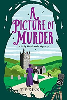A Picture of Murder (A Lady Hardcastle Mystery Book 4) by [Kinsey, T E]
