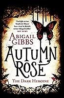 Autumn Rose: A Dark Heroine Novel (Dark Heroine Series)【洋書】 [並行輸入品]