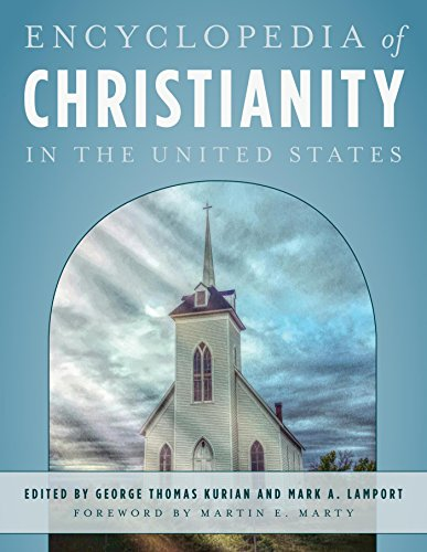 Encyclopedia of Christianity in the United States: 5 Volumes