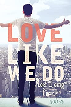 Love Like We Do (Side A) by [Otto, Lori L.]