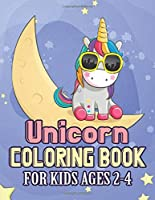 Unicorn Coloring Book for Kids Ages 2-4: Unicorns Coloring Pages with Fun and Creative for Preschoolers Kids