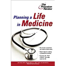 Planning a Life in Medicine: Discover If a Medical Career Is Right for You and Learn How to Make It Happen (Career Guides)