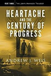 Heartache and the Century of Progress: Part Three of the John Harrod Trilogy