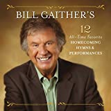 Bill Gaither's 12 All-Time Favorite Homecoming