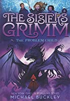 The Problem Child (The Sisters Grimm)