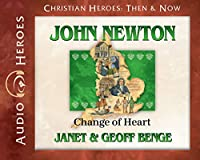 John Newton: Change of Heart (Christian Heroes: Then & Now)