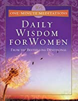 365 One-Minute Meditations Daily Wisdom for Women: From the Bestselling Devotional