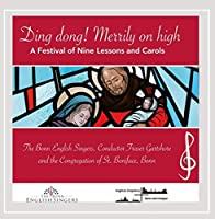 Ding Dong! Merrily On High: A Festival Of Nine Lessons And Carols