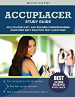 ACCUPLACER Study Guide: ACCUPLACER Math and Reading Comphrehension Exam Prep with Practice Test Questions