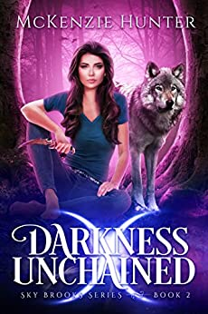 Darkness Unchained (Sky Brooks Series Book 2) by [Hunter, McKenzie]