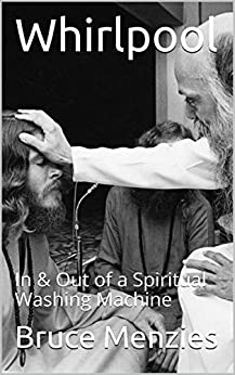 Whirlpool: In & Out of a Spiritual Washing Machine by [Menzies, Bruce]