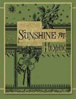 Sunshine at Home: Sparkling Pages for the Child, the Youth, the Parent (White paper)