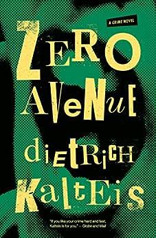 Zero Avenue: A Crime Novel by [Kalteis, Dietrich]