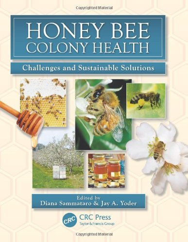 Download Honey Bee Colony Health: Challenges and Sustainable Solutions (Contemporary Topics in Entomology) 1439879400