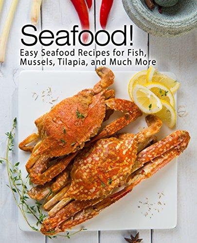 Seafood!: Easy Seafood Recipes...