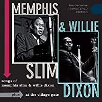 Songs Of Memphis Slim And Willie Dixon + At The Village Gate