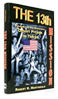The 13th Mission: The Saga of a Pow at Camp Omori, Tokyo