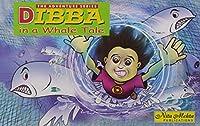 Dibba in Whale Tale