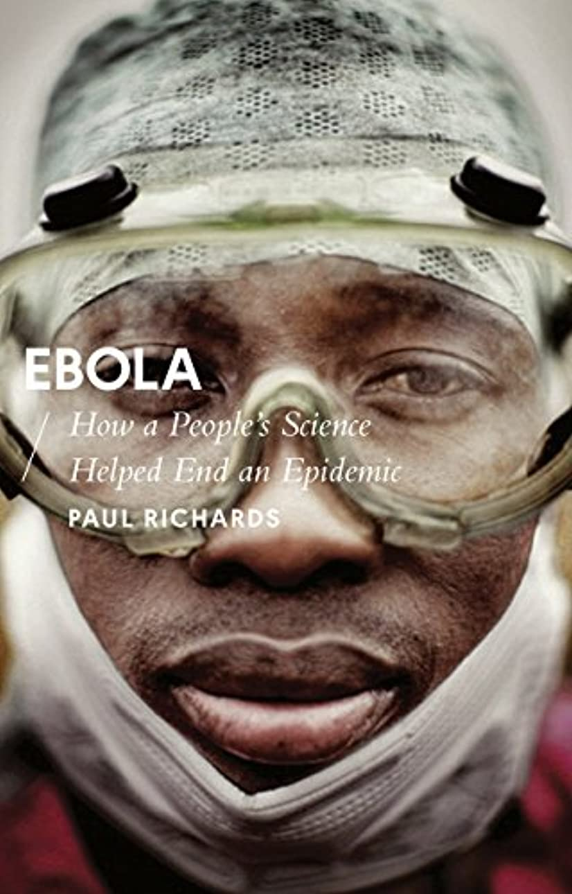 口述浸漬引くEbola: How a People's Science Helped End an Epidemic (African Arguments)