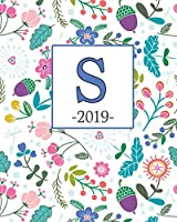 S. 2019: Spring Flowers and Monogram S Weekly Planner 2019: 12 Month Agenda - Calendar, Organizer, Notes & Goals (Weekly and Monthly Planner 8 X10 Inches 135 Pages )