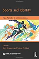 Sports and Identity (New Agendas in Communication Series)