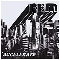 Accelerate [CD + DVD] by R.E.M.