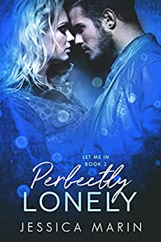 Perfectly Lonely (Let Me In Book 2) by [Marin, Jessica]