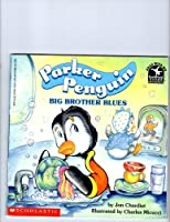 Parker Penguin, Big Brother Blues (Read With Me)