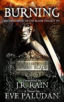Burning (Brotherhood of the Blade Trilogy Book 1) by [Paludan, Eve]