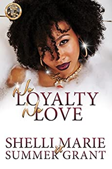 No Loyalty, No Love by [Marie, Shelli, Grant, Summer]