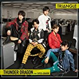 TRIANGLE −THUNDER DRAGON−
