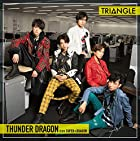 TRIANGLE –THUNDER DRAGON-(TYPE-A)