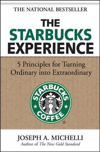 The Starbucks Experience: 5 Principles for Turning Ordinary Into Extraordinaryの詳細を見る