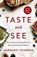 Taste and See: Discovering God Among Butchers, Bakers & Fresh Food Makers