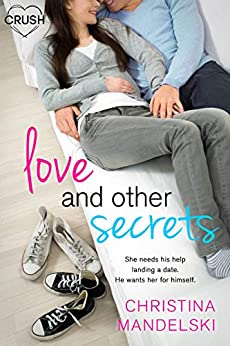 Love and Other Secrets (First Kiss Hypothesis) by [Mandelski, Christina]