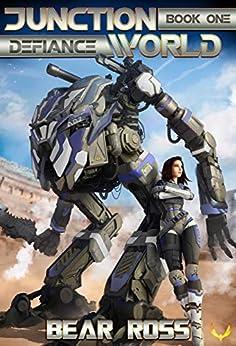 Defiance: Junctionworld Book 1 by [Ross, Bear]